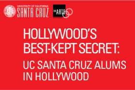 Over 100 UC Santa Cruz Alums in Hollywood