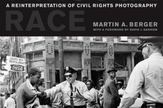"""Seeing through Race: A Reinterpretation of Civil Rights Photography"" (Berkeley: University of California Press, 2011)."