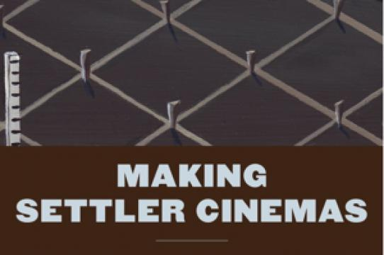 "Better Limbrick, ""Making Settler Cinemas Film and Colonial Encounters in the United States, Australia, and New Zealand"" (New York: Palgrave Macmillian, 2010)"